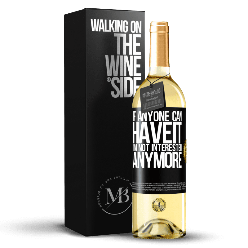 24,95 € Free Shipping | White Wine WHITE Edition If anyone can have it, I'm not interested anymore Black Label. Customizable label Young wine Harvest 2020 Verdejo