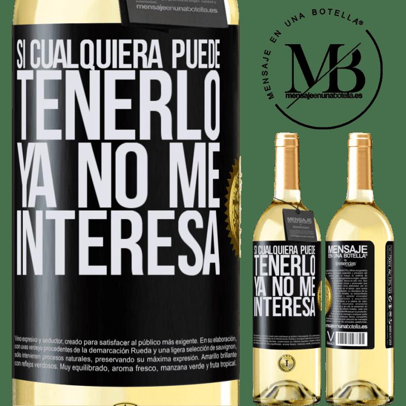 24,95 € Envío gratis   Vino Blanco Edición WHITE Si cualquiera puede tenerlo, ya no me interesa Etiqueta Negra. Etiqueta personalizable Vino joven Cosecha 2020 Verdejo