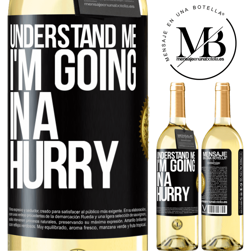 24,95 € Free Shipping | White Wine WHITE Edition Understand me, I'm going in a hurry Black Label. Customizable label Young wine Harvest 2020 Verdejo