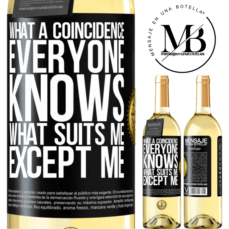 24,95 € Free Shipping   White Wine WHITE Edition What a coincidence. Everyone knows what suits me, except me Black Label. Customizable label Young wine Harvest 2020 Verdejo