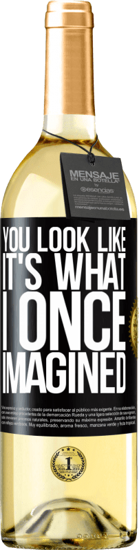 24,95 € Free Shipping | White Wine WHITE Edition You look like it's what I once imagined Black Label. Customizable label Young wine Harvest 2020 Verdejo