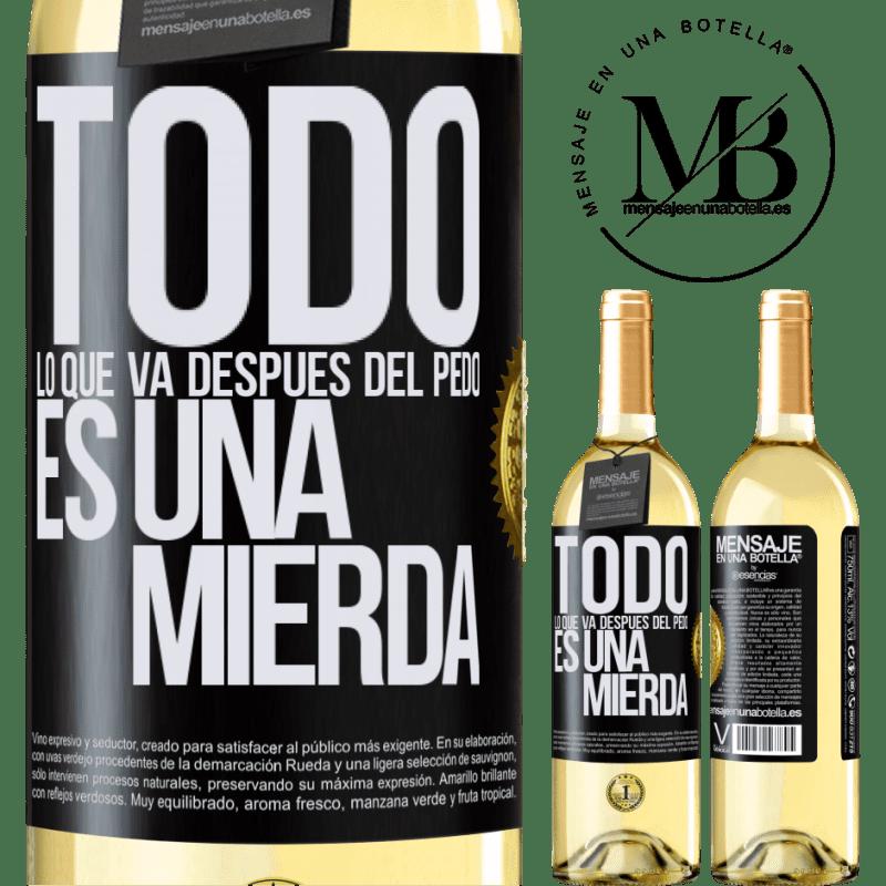 24,95 € Envoi gratuit   Vin blanc Édition WHITE Tout ce qui va après le pet est de la merde Étiquette Noire. Étiquette personnalisable Vin jeune Récolte 2020 Verdejo