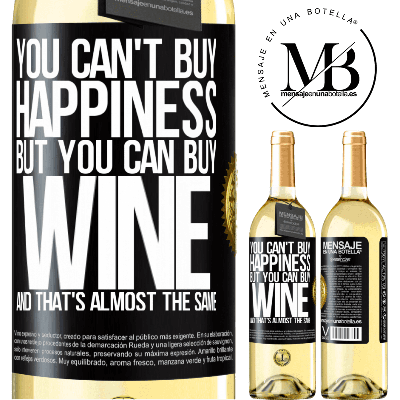 24,95 € Free Shipping   White Wine WHITE Edition You can't buy happiness, but you can buy wine and that's almost the same Black Label. Customizable label Young wine Harvest 2020 Verdejo
