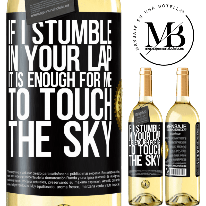 24,95 € Free Shipping | White Wine WHITE Edition If I stumble in your lap it is enough for me to touch the sky Black Label. Customizable label Young wine Harvest 2020 Verdejo