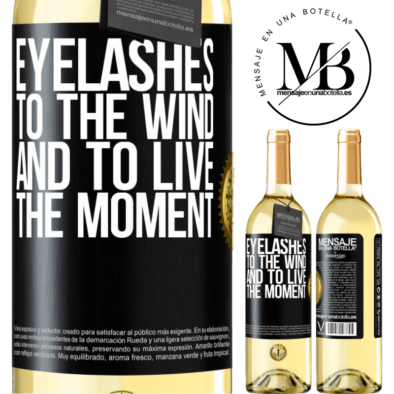24,95 € Free Shipping | White Wine WHITE Edition Eyelashes to the wind and to live in the moment Black Label. Customizable label Young wine Harvest 2020 Verdejo