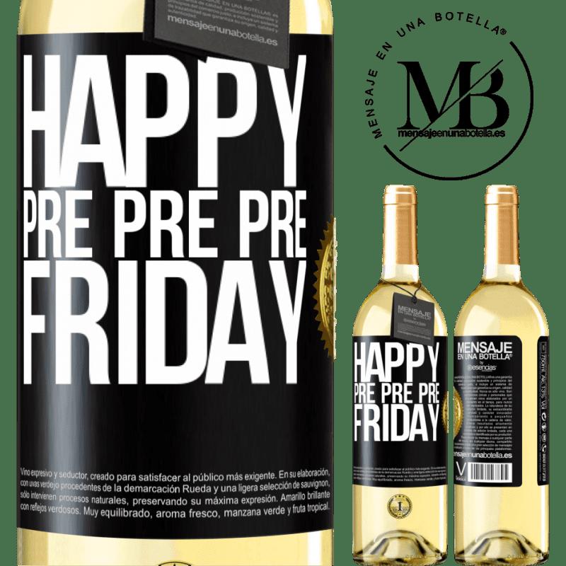 24,95 € Free Shipping   White Wine WHITE Edition Happy pre pre pre Friday Black Label. Customizable label Young wine Harvest 2020 Verdejo