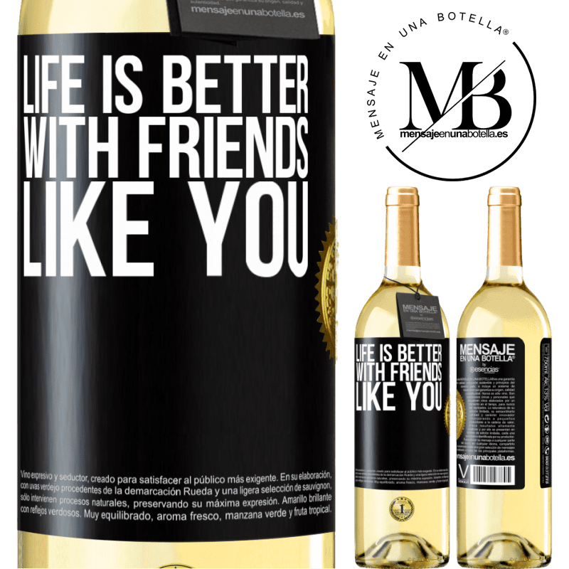 24,95 € Free Shipping | White Wine WHITE Edition Life is better, with friends like you Black Label. Customizable label Young wine Harvest 2020 Verdejo