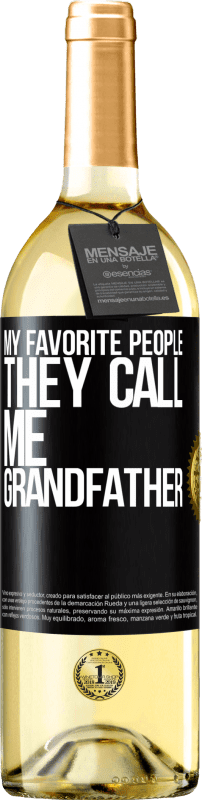 24,95 € Free Shipping | White Wine WHITE Edition My favorite people, they call me grandfather Black Label. Customizable label Young wine Harvest 2020 Verdejo