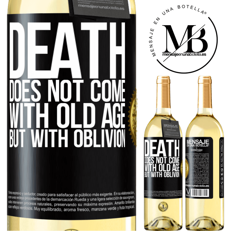 24,95 € Free Shipping | White Wine WHITE Edition Death does not come with old age, but with oblivion Black Label. Customizable label Young wine Harvest 2020 Verdejo
