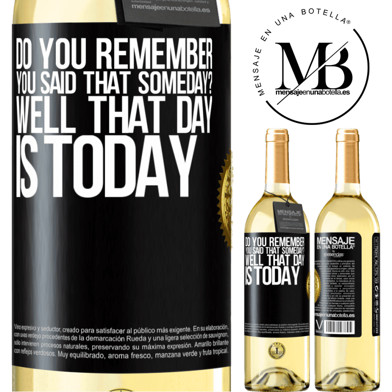24,95 € Free Shipping | White Wine WHITE Edition Do you remember you said that someday? Well that day is today Black Label. Customizable label Young wine Harvest 2020 Verdejo