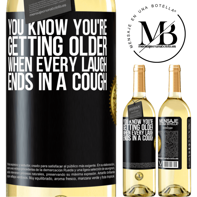 24,95 € Free Shipping | White Wine WHITE Edition You know you're getting older, when every laugh ends in a cough Black Label. Customizable label Young wine Harvest 2020 Verdejo
