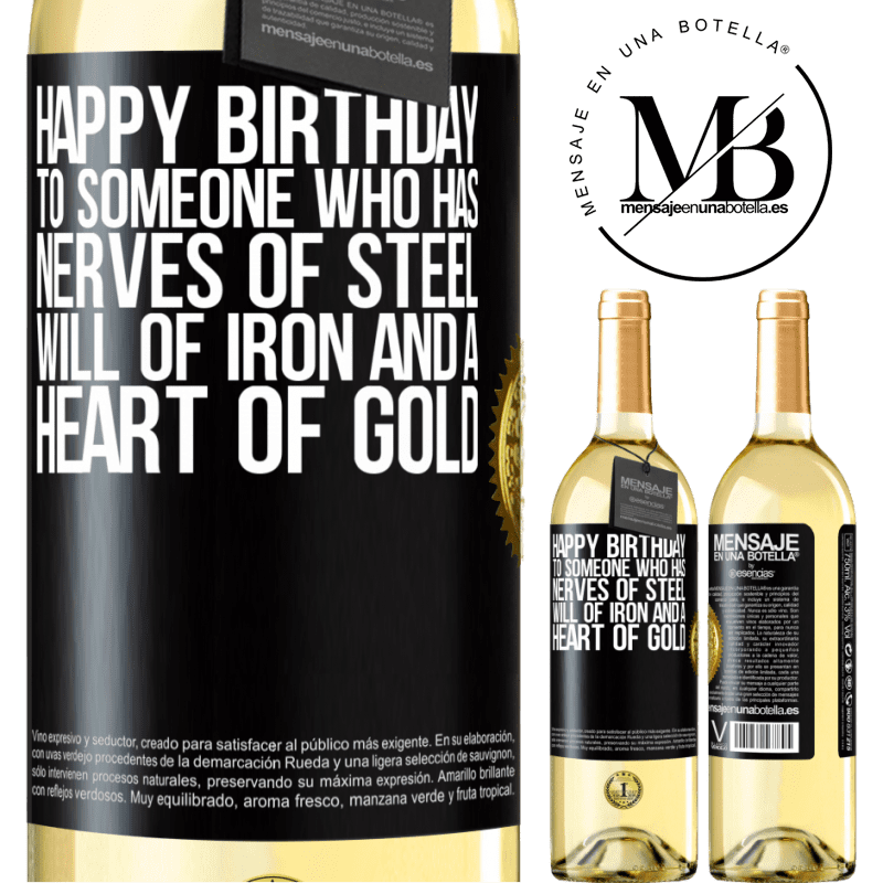 24,95 € Free Shipping   White Wine WHITE Edition Happy birthday to someone who has nerves of steel, will of iron and a heart of gold Black Label. Customizable label Young wine Harvest 2020 Verdejo