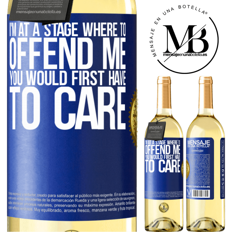 24,95 € Free Shipping | White Wine WHITE Edition I'm at a stage where to offend me, you would first have to care Blue Label. Customizable label Young wine Harvest 2020 Verdejo
