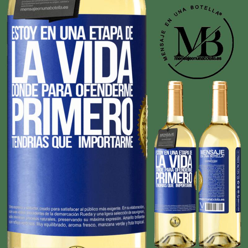 24,95 € Envoi gratuit | Vin blanc Édition WHITE Je suis à un stade où m'offenser, tu devrais d'abord t'inquiéter Étiquette Bleue. Étiquette personnalisable Vin jeune Récolte 2020 Verdejo