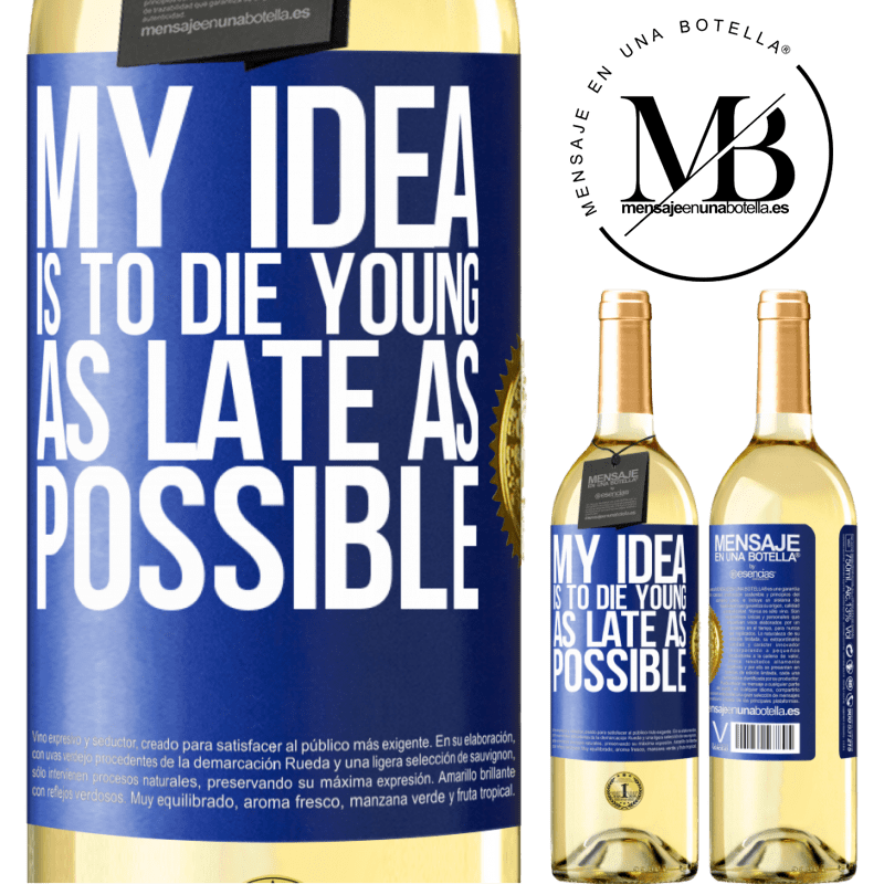 24,95 € Free Shipping | White Wine WHITE Edition My idea is to die young as late as possible Blue Label. Customizable label Young wine Harvest 2020 Verdejo
