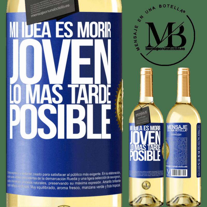 24,95 € Envoi gratuit   Vin blanc Édition WHITE Mon idée est de mourir jeune le plus tard possible Étiquette Bleue. Étiquette personnalisable Vin jeune Récolte 2020 Verdejo