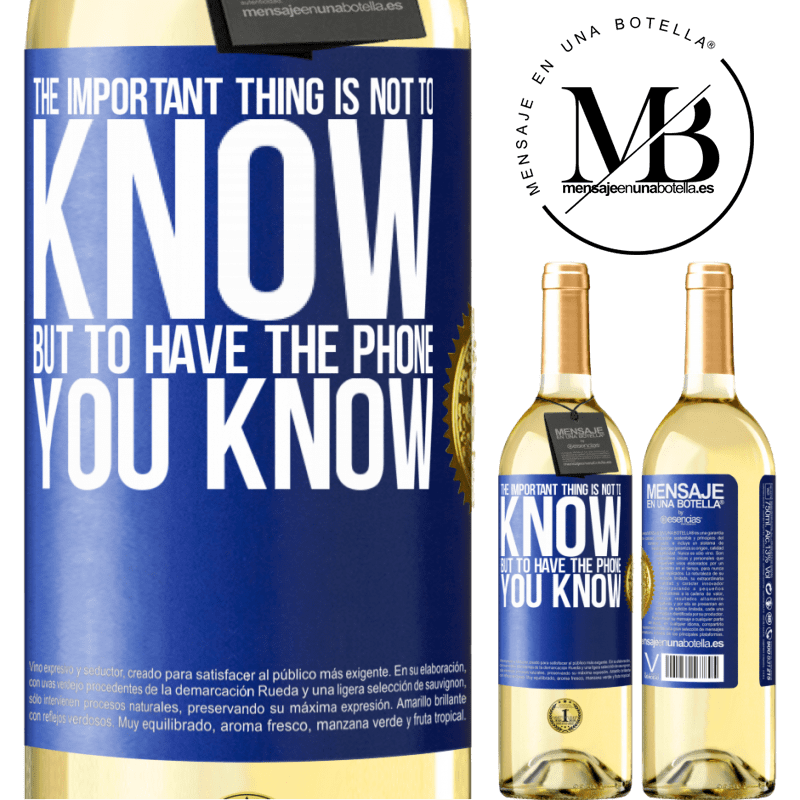 24,95 € Free Shipping   White Wine WHITE Edition The important thing is not to know, but to have the phone you know Blue Label. Customizable label Young wine Harvest 2020 Verdejo