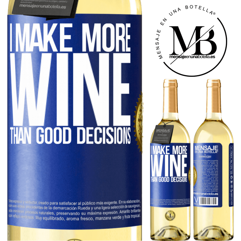 24,95 € Free Shipping | White Wine WHITE Edition I make more wine than good decisions Blue Label. Customizable label Young wine Harvest 2020 Verdejo