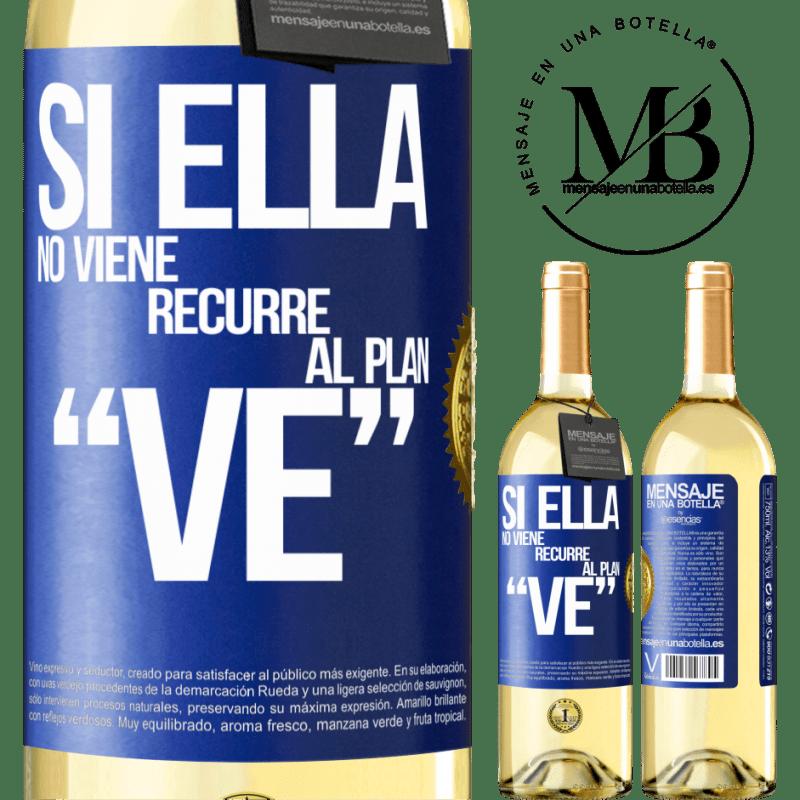 24,95 € Free Shipping | White Wine WHITE Edition Si ella no viene, recurre al plan VE Blue Label. Customizable label Young wine Harvest 2020 Verdejo