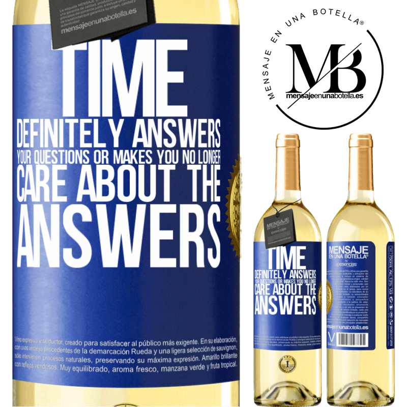 24,95 € Free Shipping   White Wine WHITE Edition Time definitely answers your questions or makes you no longer care about the answers Blue Label. Customizable label Young wine Harvest 2020 Verdejo