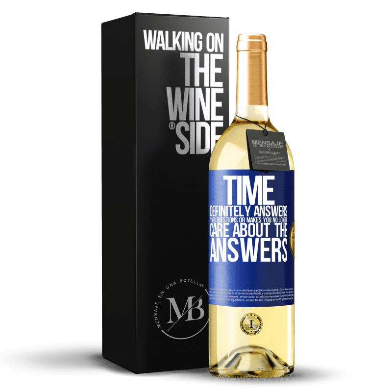 24,95 € Free Shipping | White Wine WHITE Edition Time definitely answers your questions or makes you no longer care about the answers Blue Label. Customizable label Young wine Harvest 2020 Verdejo