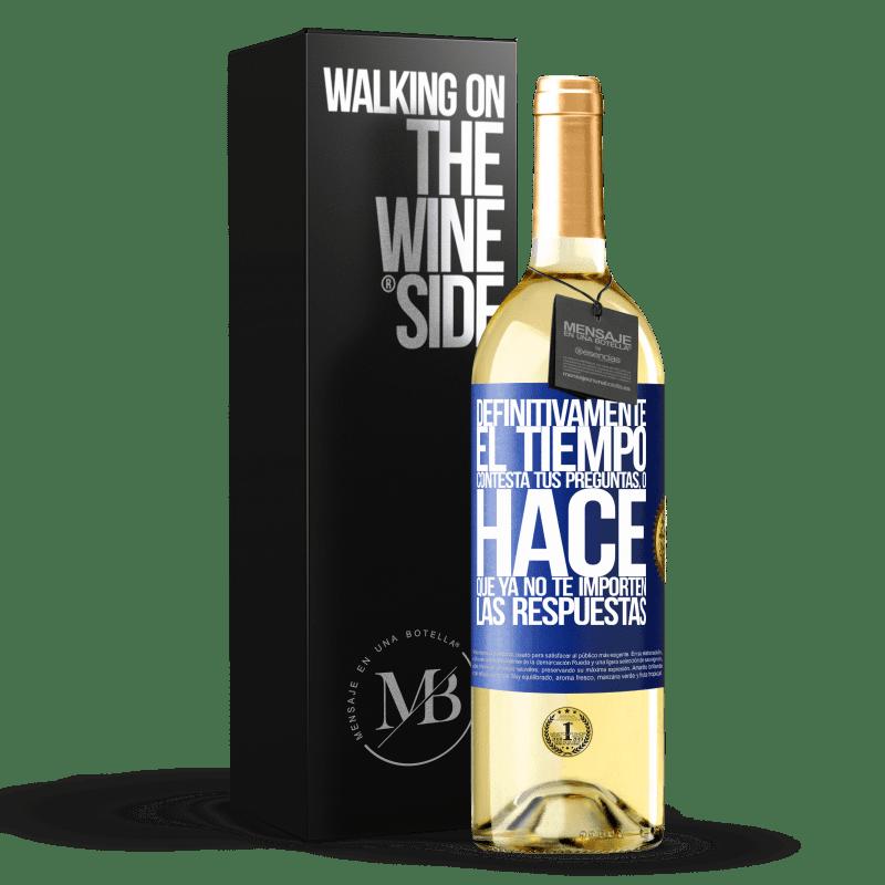 24,95 € Envoi gratuit   Vin blanc Édition WHITE Le temps répond définitivement à vos questions ou ne vous fait plus vous soucier des réponses Étiquette Bleue. Étiquette personnalisable Vin jeune Récolte 2020 Verdejo