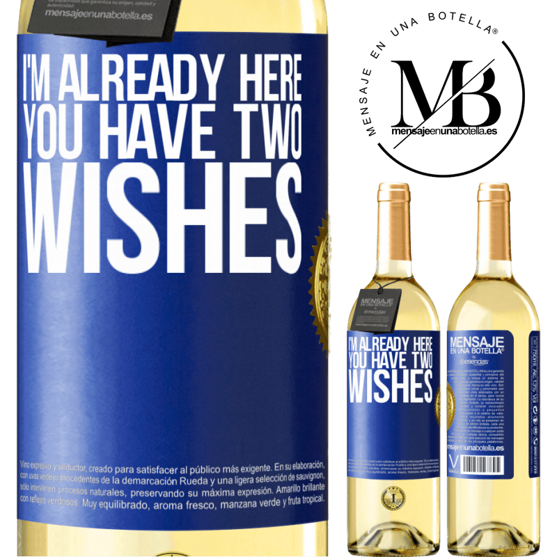 24,95 € Free Shipping   White Wine WHITE Edition I'm already here. You have two wishes Blue Label. Customizable label Young wine Harvest 2020 Verdejo