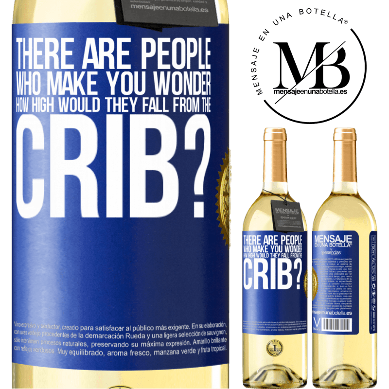 24,95 € Free Shipping | White Wine WHITE Edition There are people who make you wonder, how high would they fall from the crib? Blue Label. Customizable label Young wine Harvest 2020 Verdejo