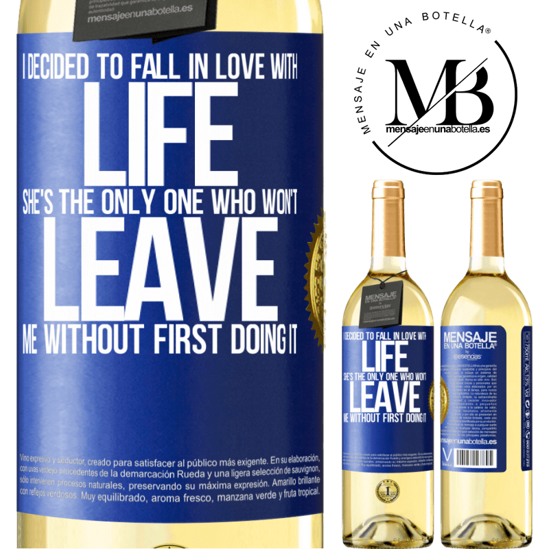 24,95 € Free Shipping | White Wine WHITE Edition I decided to fall in love with life. She's the only one who won't leave me without first doing it Blue Label. Customizable label Young wine Harvest 2020 Verdejo