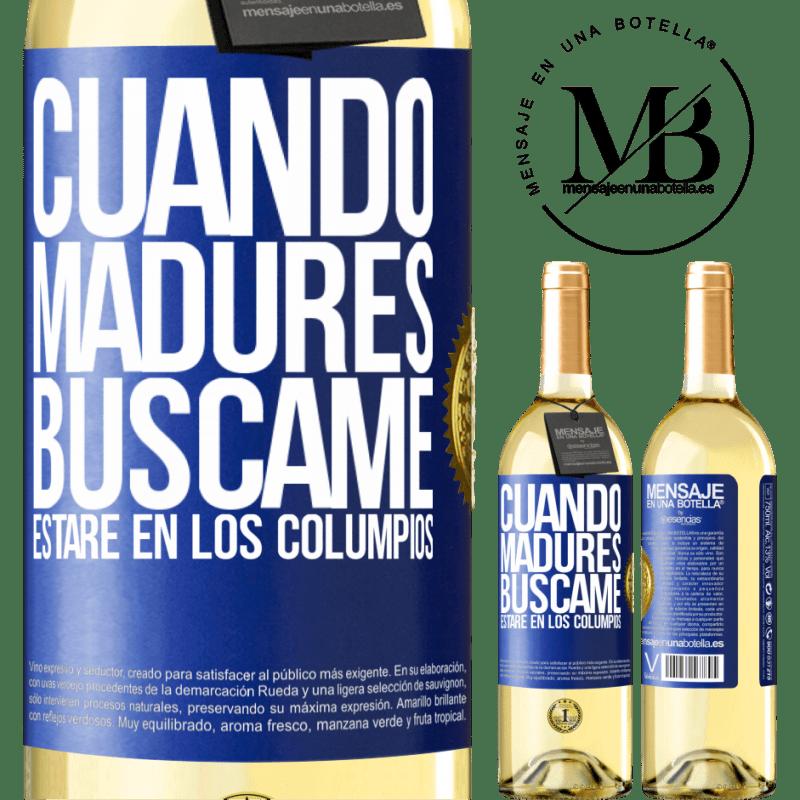 24,95 € Envoi gratuit   Vin blanc Édition WHITE Quand tu seras mature, cherche-moi. Je serai sur les balançoires Étiquette Bleue. Étiquette personnalisable Vin jeune Récolte 2020 Verdejo