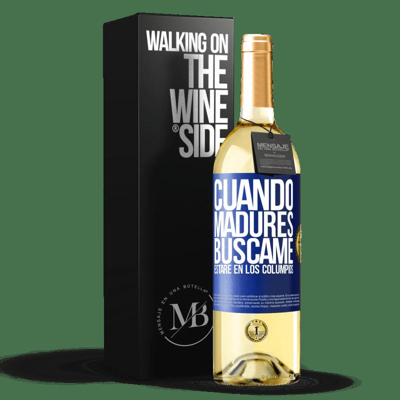 24,95 € Envío gratis | Vino Blanco Edición WHITE Cuando madures búscame. Estaré en los columpios Etiqueta Azul. Etiqueta personalizable Vino joven Cosecha 2020 Verdejo