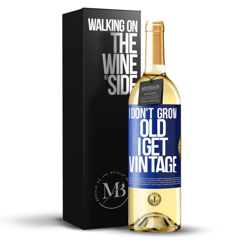 24,95 € Free Shipping | White Wine WHITE Edition I don't grow old, I get vintage Blue Label. Customizable label Young wine Harvest 2020 Verdejo