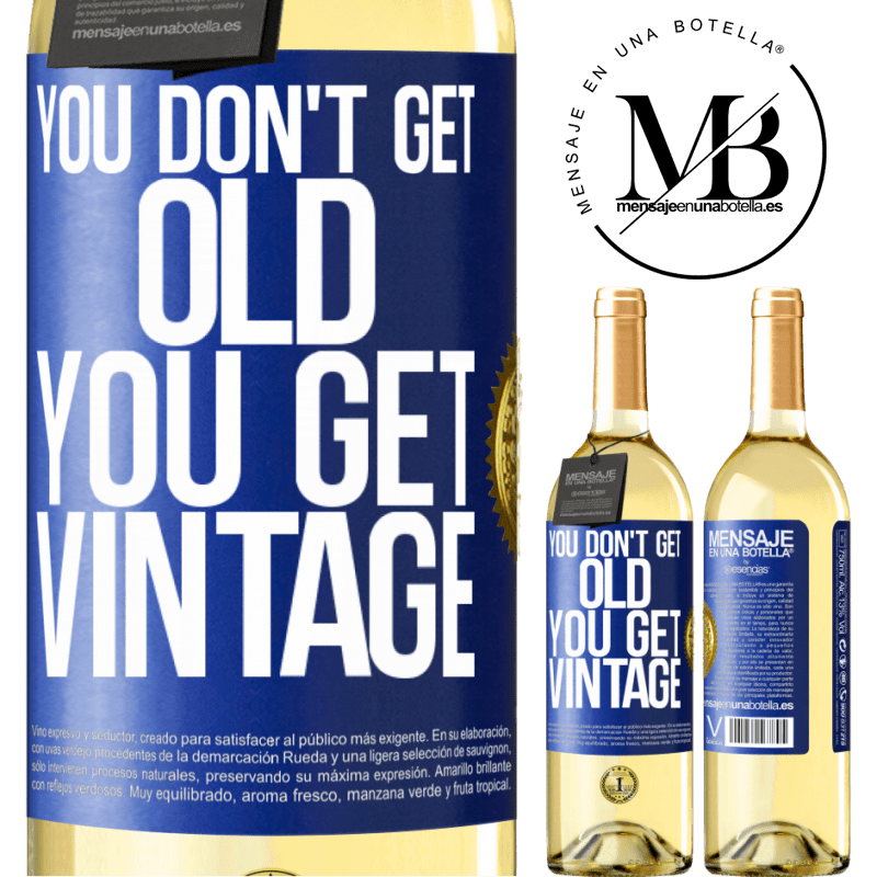 24,95 € Free Shipping | White Wine WHITE Edition You don't get old, you get vintage Blue Label. Customizable label Young wine Harvest 2020 Verdejo