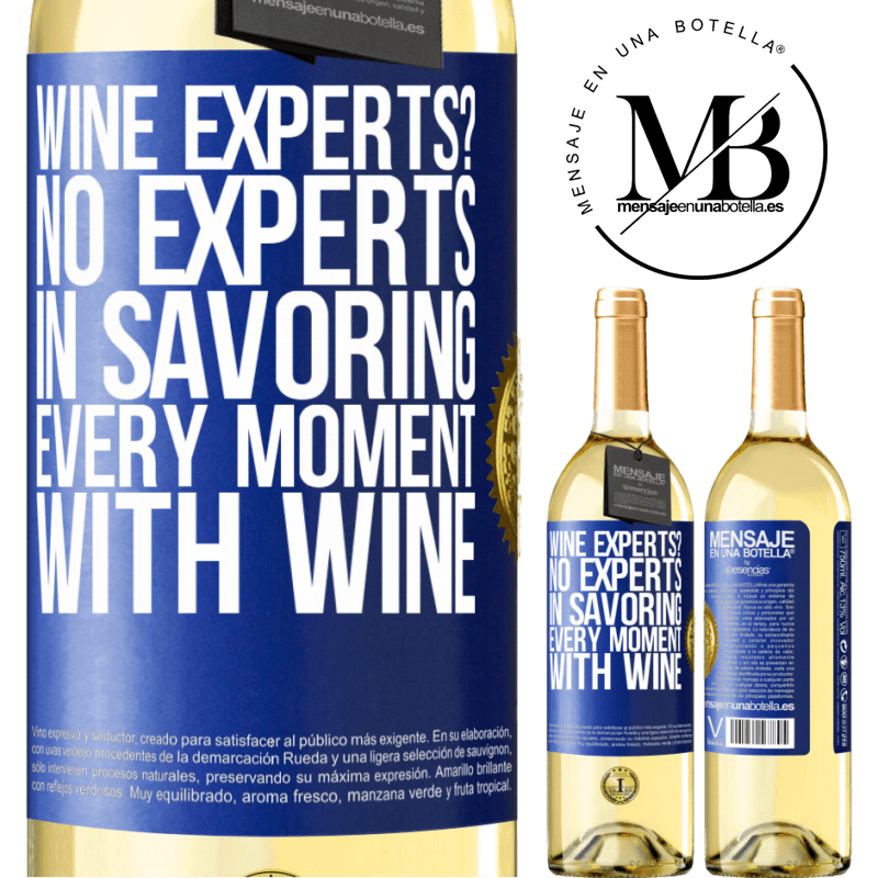 24,95 € Free Shipping | White Wine WHITE Edition wine experts? No, experts in savoring every moment, with wine Blue Label. Customizable label Young wine Harvest 2020 Verdejo