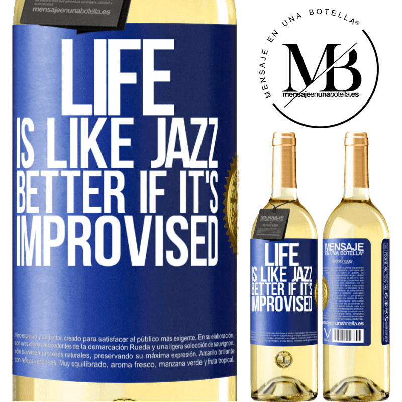 24,95 € Free Shipping | White Wine WHITE Edition Life is like jazz ... better if it's improvised Blue Label. Customizable label Young wine Harvest 2020 Verdejo