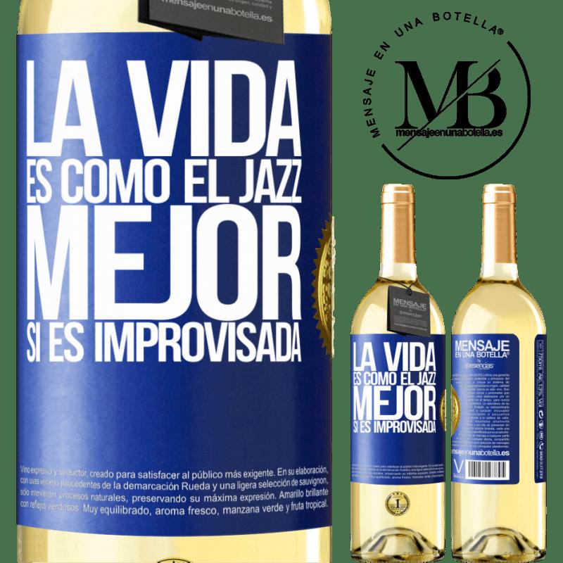 24,95 € Envío gratis | Vino Blanco Edición WHITE La vida es como el jazz… mejor si es improvisada Etiqueta Azul. Etiqueta personalizable Vino joven Cosecha 2020 Verdejo