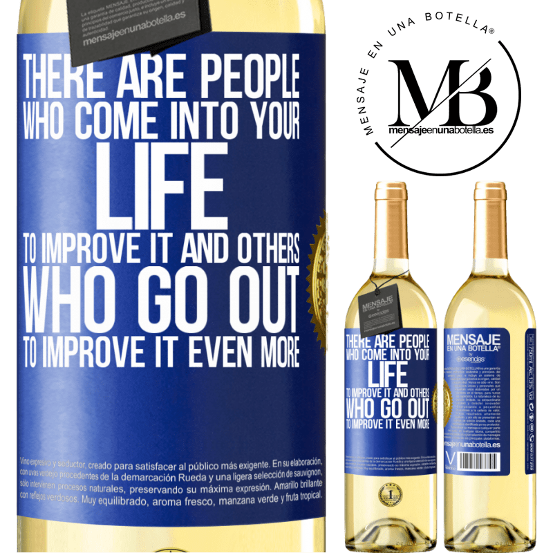 24,95 € Free Shipping | White Wine WHITE Edition There are people who come into your life to improve it and others who go out to improve it even more Blue Label. Customizable label Young wine Harvest 2020 Verdejo