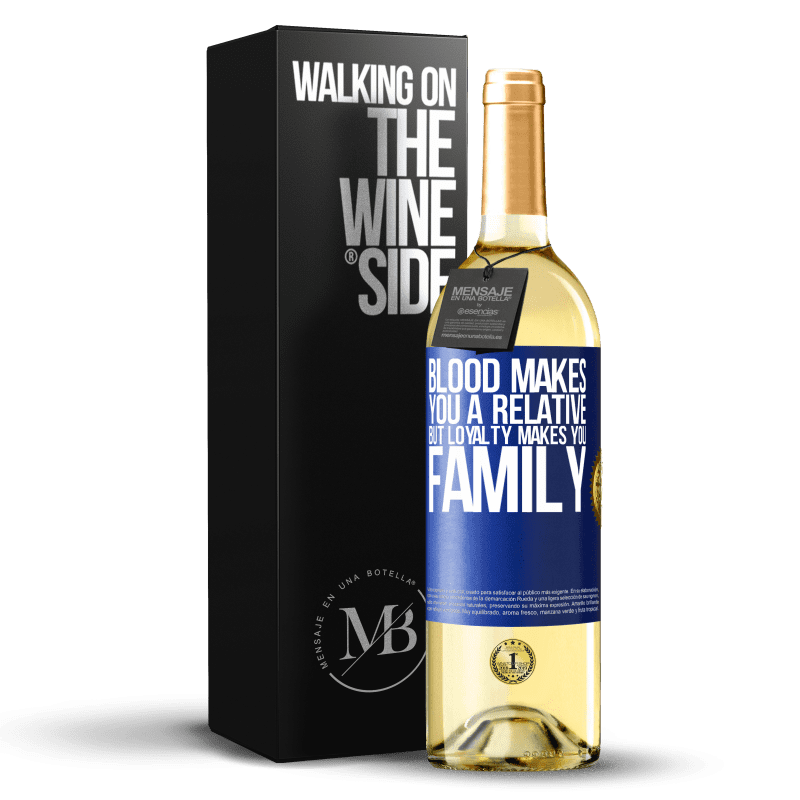 24,95 € Free Shipping | White Wine WHITE Edition Blood makes you a relative, but loyalty makes you family Blue Label. Customizable label Young wine Harvest 2020 Verdejo