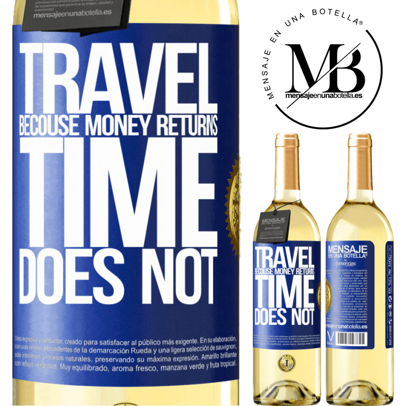 24,95 € Free Shipping | White Wine WHITE Edition Travel, because money returns. Time does not Blue Label. Customizable label Young wine Harvest 2020 Verdejo
