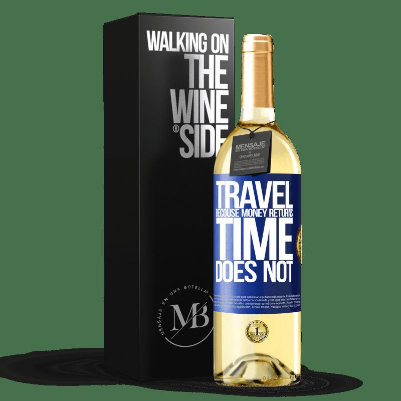 24,95 € Envoi gratuit | Vin blanc Édition WHITE Voyager, car l'argent revient. Le temps n'est pas Étiquette Bleue. Étiquette personnalisable Vin jeune Récolte 2020 Verdejo