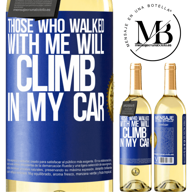 24,95 € Free Shipping | White Wine WHITE Edition Those who walked with me will climb in my car Blue Label. Customizable label Young wine Harvest 2020 Verdejo