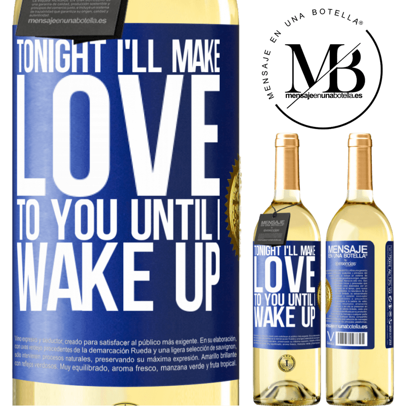 24,95 € Free Shipping | White Wine WHITE Edition Tonight I'll make love to you until I wake up Blue Label. Customizable label Young wine Harvest 2020 Verdejo