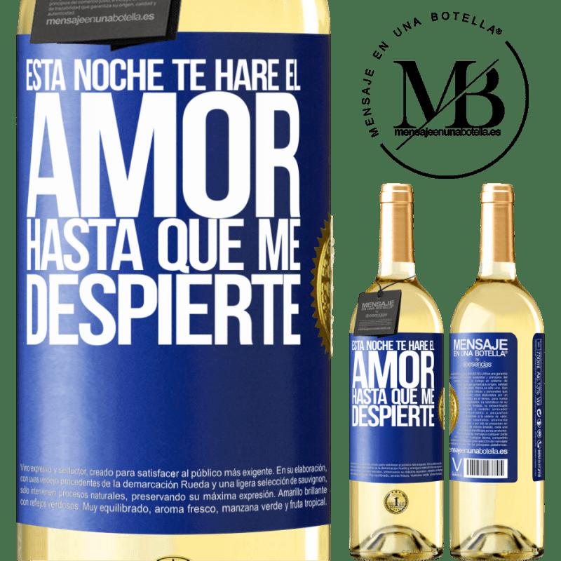 24,95 € Envío gratis | Vino Blanco Edición WHITE Esta noche te haré el amor hasta que me despierte Etiqueta Azul. Etiqueta personalizable Vino joven Cosecha 2020 Verdejo