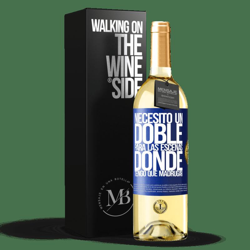 24,95 € Envoi gratuit | Vin blanc Édition WHITE J'ai besoin d'un double pour les scènes où je dois me lever tôt Étiquette Bleue. Étiquette personnalisable Vin jeune Récolte 2020 Verdejo