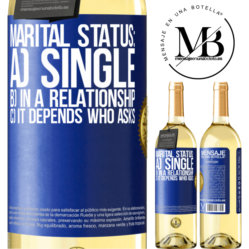 24,95 € Free Shipping   White Wine WHITE Edition Marital status: a) Single b) In a relationship c) It depends who asks Blue Label. Customizable label Young wine Harvest 2020 Verdejo