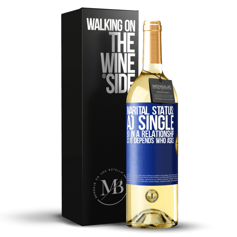 24,95 € Free Shipping | White Wine WHITE Edition Marital status: a) Single b) In a relationship c) It depends who asks Blue Label. Customizable label Young wine Harvest 2020 Verdejo