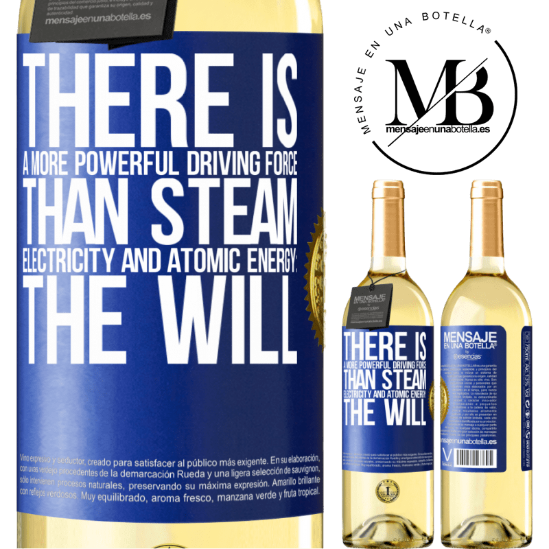 24,95 € Free Shipping | White Wine WHITE Edition There is a more powerful driving force than steam, electricity and atomic energy: The will Blue Label. Customizable label Young wine Harvest 2020 Verdejo