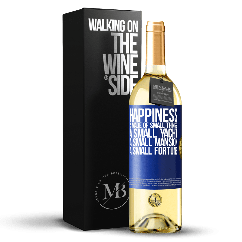24,95 € Free Shipping   White Wine WHITE Edition Happiness is made of small things: a small yacht, a small mansion, a small fortune Blue Label. Customizable label Young wine Harvest 2020 Verdejo