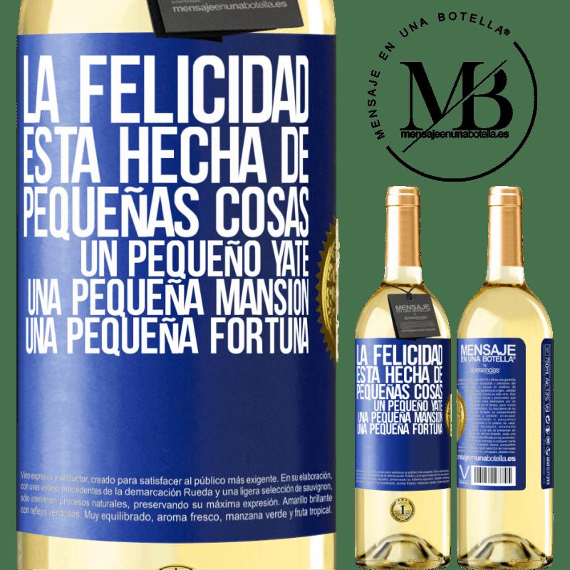 24,95 € Envío gratis | Vino Blanco Edición WHITE La felicidad está hecha de pequeñas cosas: un pequeño yate, una pequeña mansión, una pequeña fortuna Etiqueta Azul. Etiqueta personalizable Vino joven Cosecha 2020 Verdejo