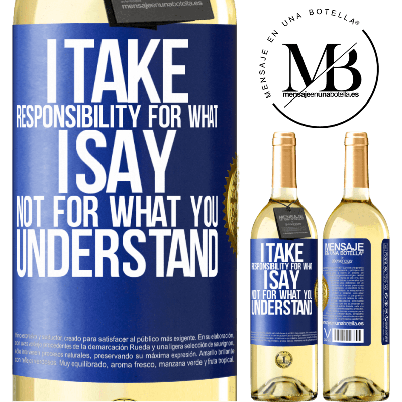 24,95 € Free Shipping   White Wine WHITE Edition I take responsibility for what I say, not for what you understand Blue Label. Customizable label Young wine Harvest 2020 Verdejo